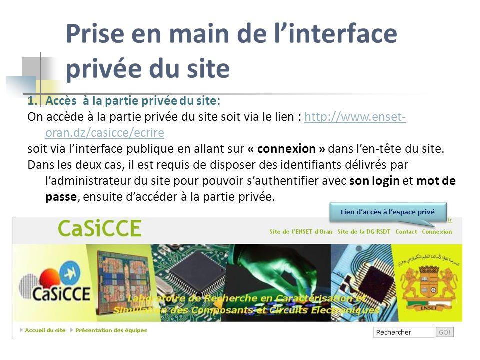 Prise en main de linterface privée du site 1.Accès à la partie privée du site: On accède à la partie privée du site soit via le lien : http://www.ense