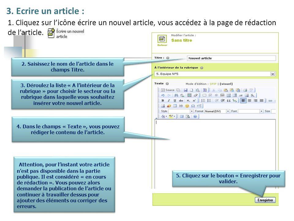 1. Cliquez sur licône écrire un nouvel article, vous accédez à la page de rédaction de larticle. 3. Ecrire un article : Attention, pour linstant votre