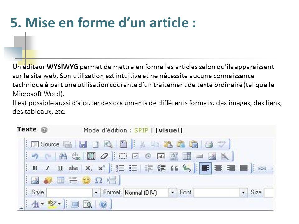 5. Mise en forme dun article : Un éditeur WYSIWYG permet de mettre en forme les articles selon quils apparaissent sur le site web. Son utilisation est
