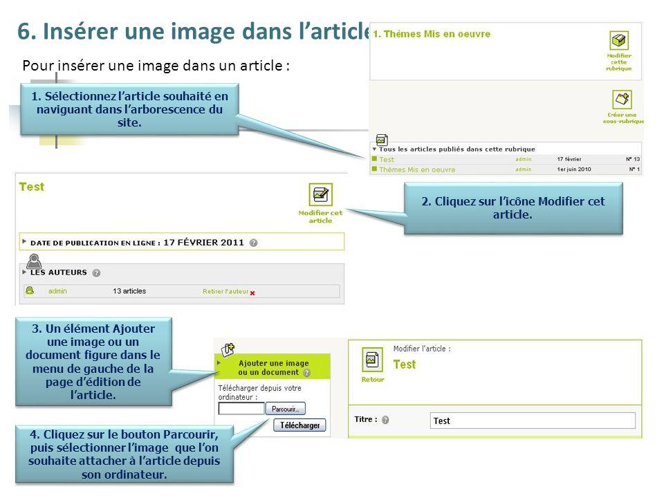6. Insérer une image dans larticle Pour insérer une image dans un article : 1. Sélectionnez larticle souhaité en naviguant dans larborescence du site.