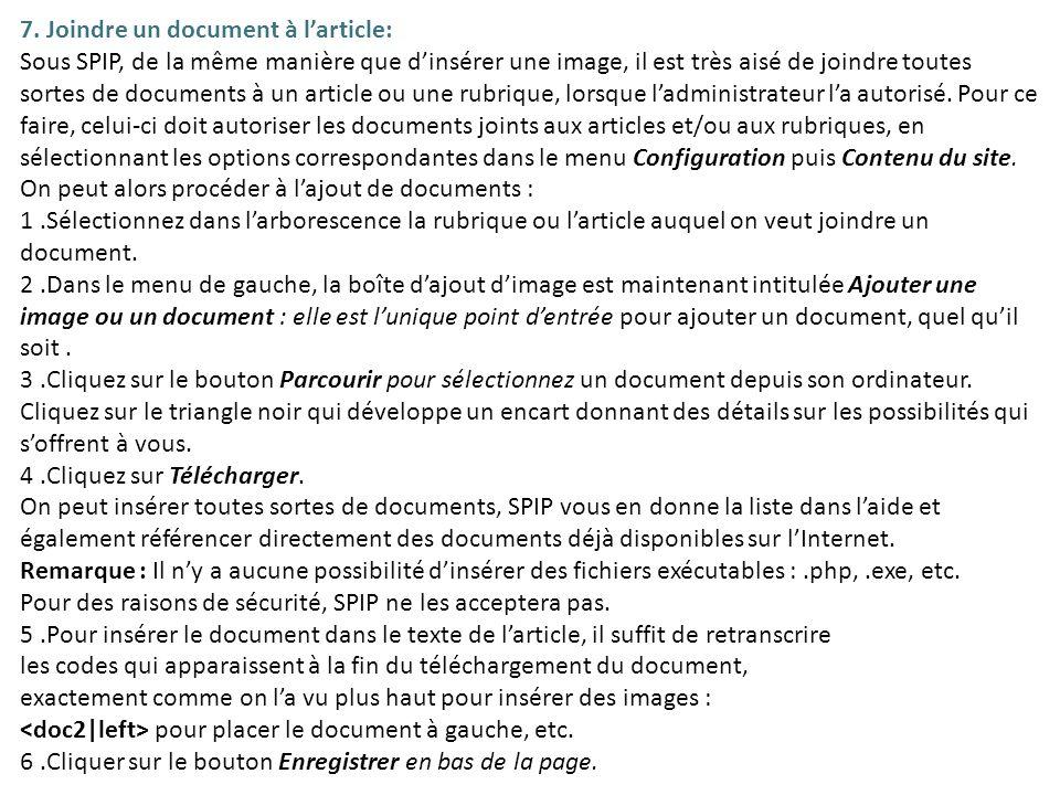7. Joindre un document à larticle: Sous SPIP, de la même manière que dinsérer une image, il est très aisé de joindre toutes sortes de documents à un a