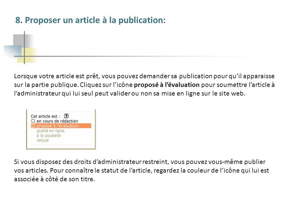 8. Proposer un article à la publication: Lorsque votre article est prêt, vous pouvez demander sa publication pour quil apparaisse sur la partie publiq