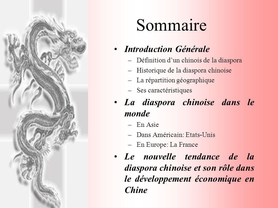 Sommaire Introduction Générale –Définition dun chinois de la diaspora –Historique de la diaspora chinoise –La répartition géographique –Ses caractéris