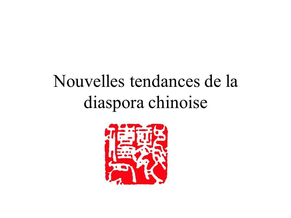 Nouvelles tendances de la diaspora chinoise
