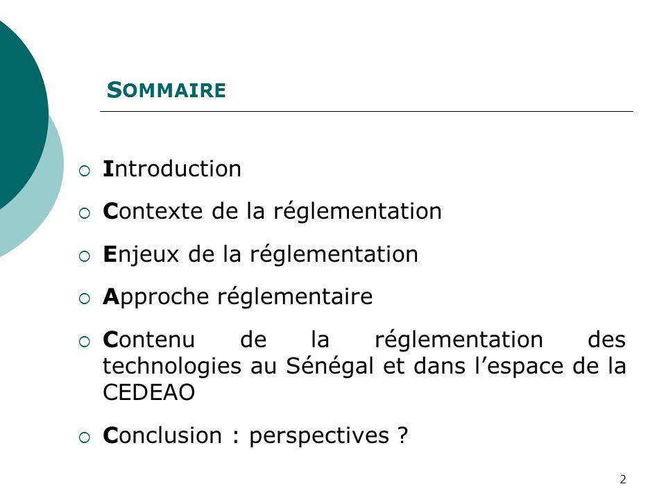 2 S OMMAIRE Introduction Contexte de la réglementation Enjeux de la réglementation Approche réglementaire Contenu de la réglementation des technologie