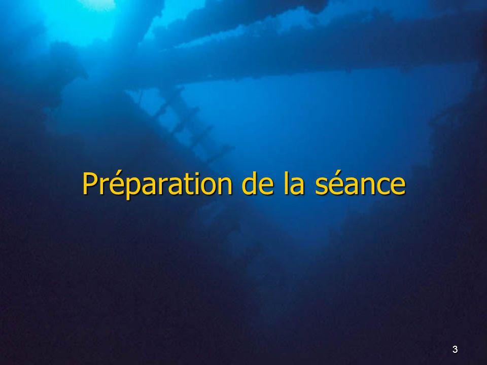 4 Démarche : Objectif général Mon élève prépare le niveau 2 de plongeur.
