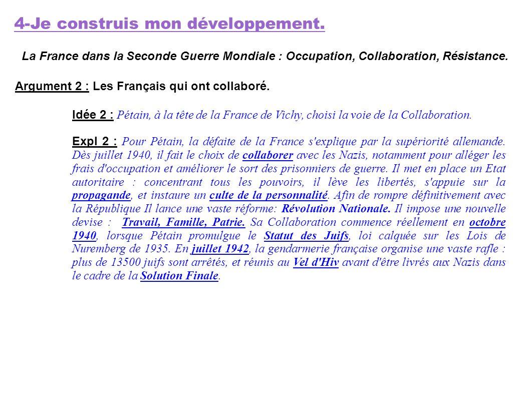 4-Je construis mon développement. La France dans la Seconde Guerre Mondiale : Occupation, Collaboration, Résistance. Argument 2 : Les Français qui ont