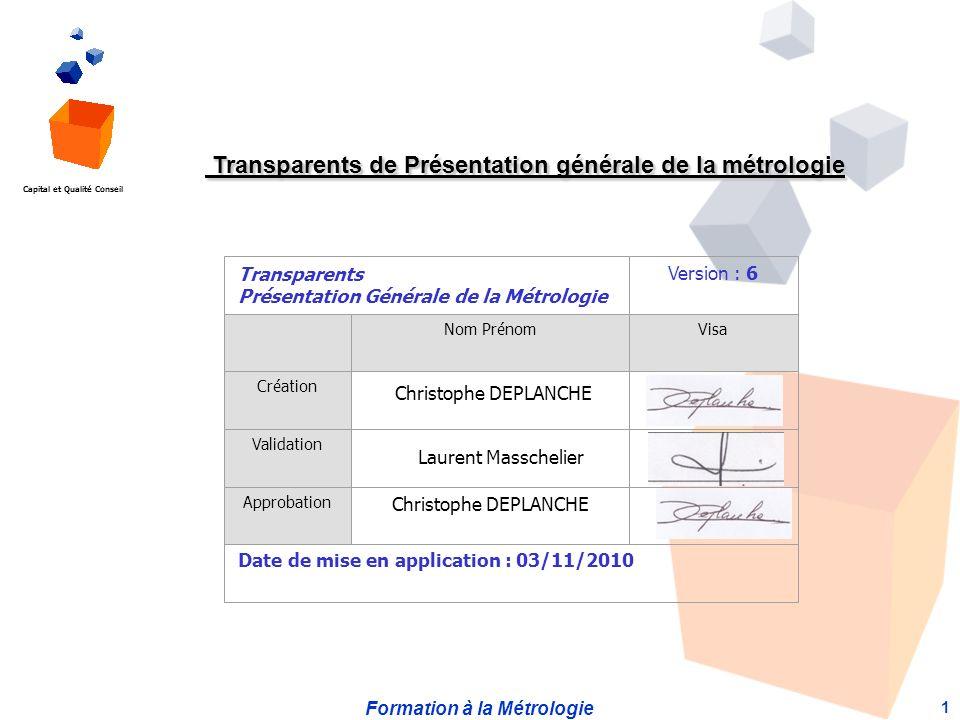 Formation à la Métrologie 1 Transparents de Présentation générale de la métrologie Transparents de Présentation générale de la métrologie Transparents