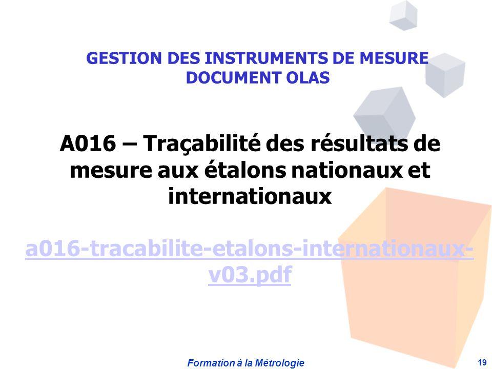 Formation à la Métrologie 19 A016 – Traçabilité des résultats de mesure aux étalons nationaux et internationaux a016-tracabilite-etalons-internationau