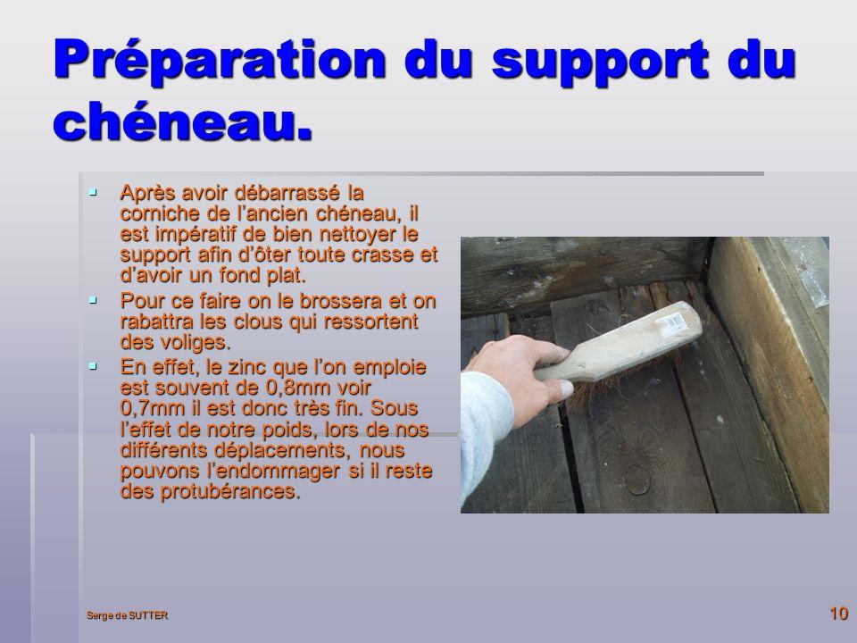 Serge de SUTTER 10 Préparation du support du chéneau.