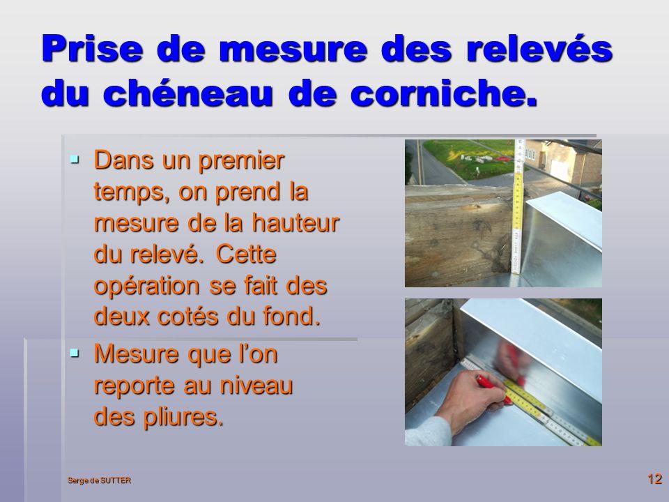 Serge de SUTTER 12 Prise de mesure des relevés du chéneau de corniche.