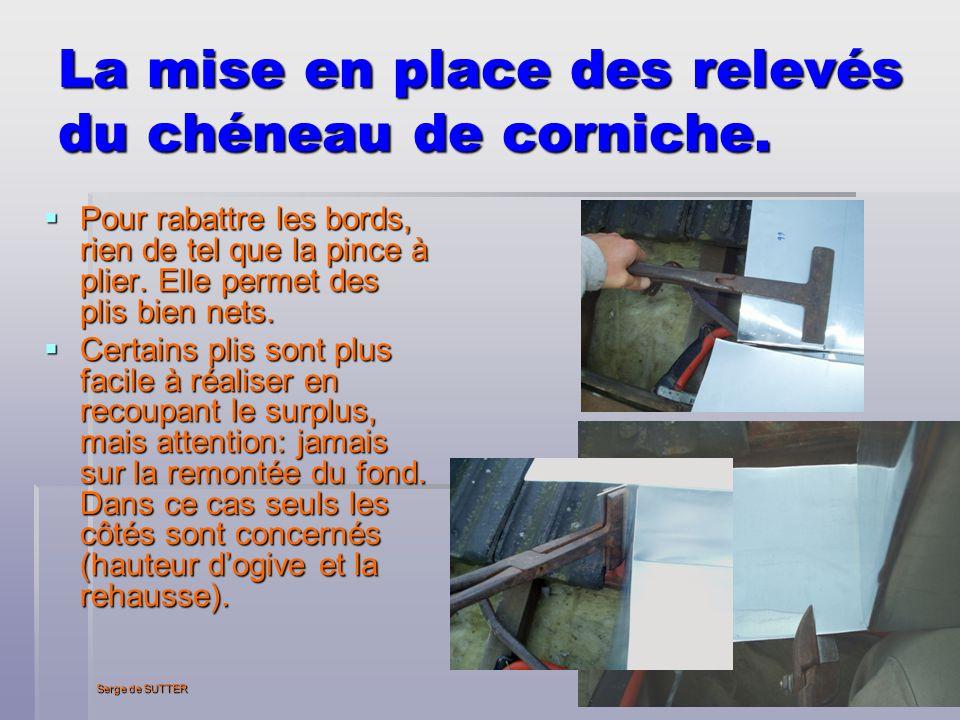 Serge de SUTTER 14 La mise en place des relevés du chéneau de corniche.