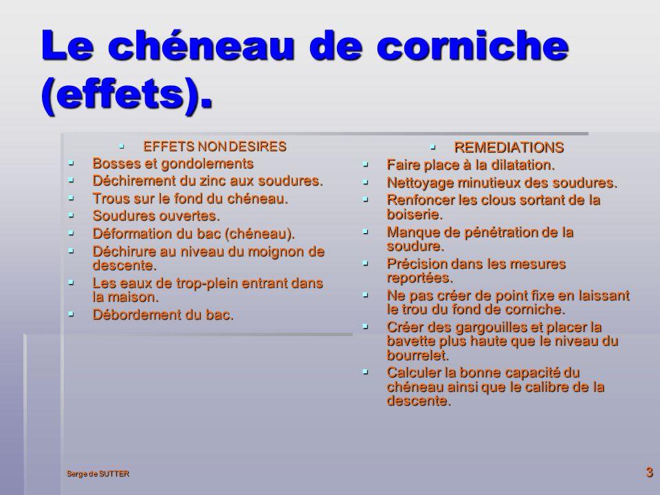 Serge de SUTTER 3 Le chéneau de corniche (effets).