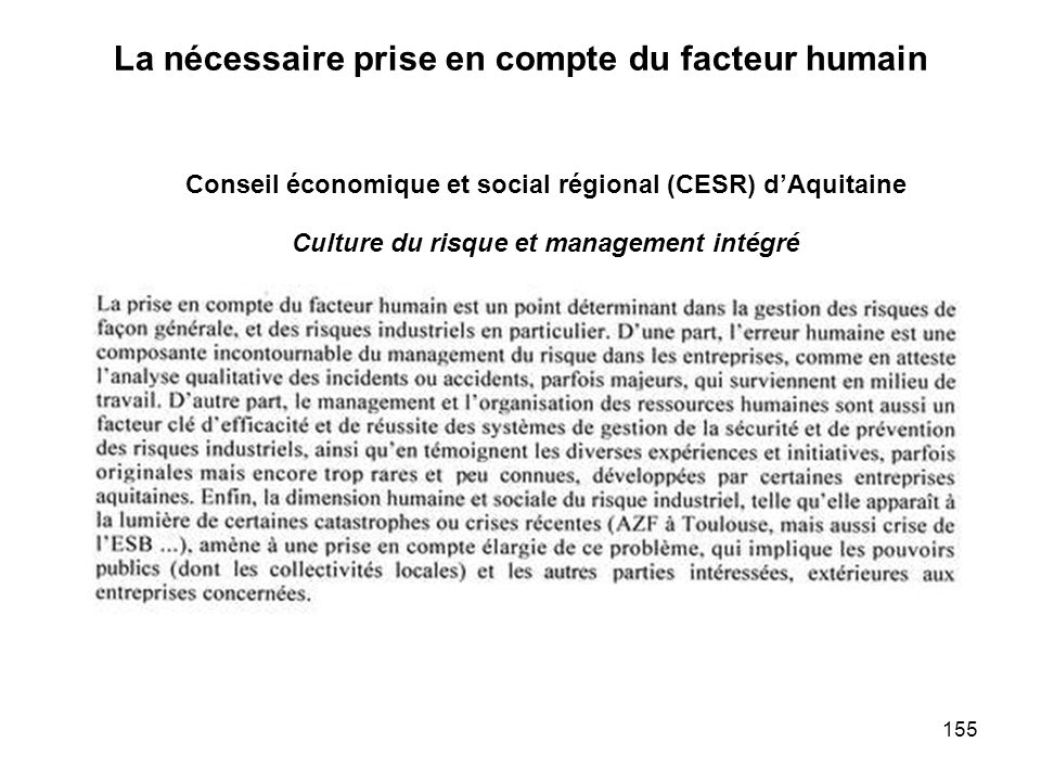 155 La nécessaire prise en compte du facteur humain Conseil économique et social régional (CESR) dAquitaine Culture du risque et management intégré