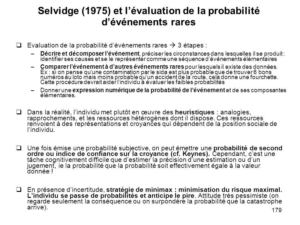179 Selvidge (1975) et lévaluation de la probabilité dévénements rares Evaluation de la probabilité dévénements rares 3 étapes : –Décrire et décompose