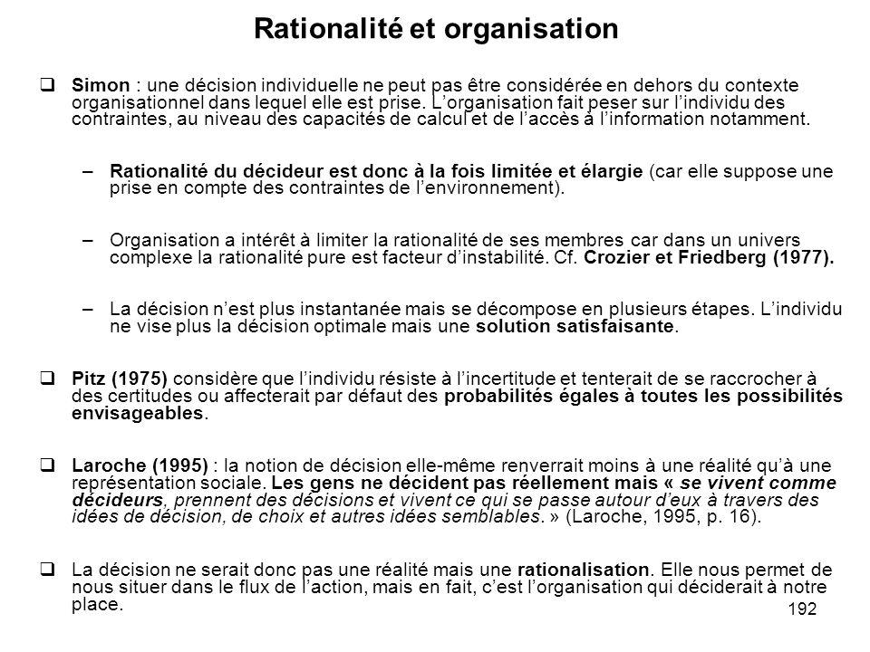 192 Rationalité et organisation Simon : une décision individuelle ne peut pas être considérée en dehors du contexte organisationnel dans lequel elle e