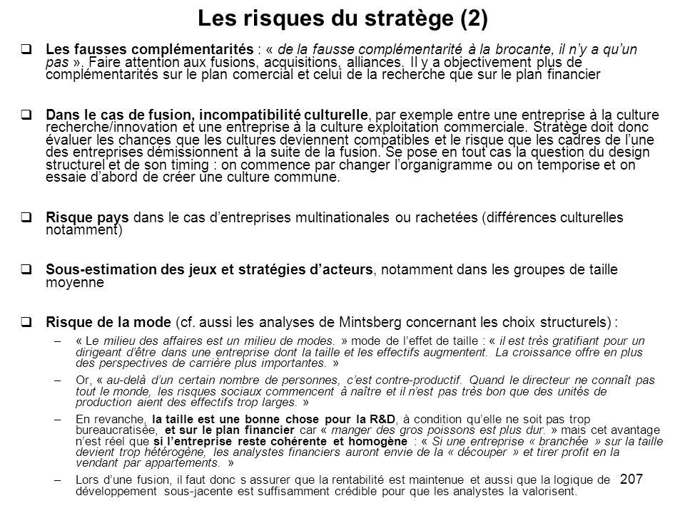 207 Les risques du stratège (2) Les fausses complémentarités : « de la fausse complémentarité à la brocante, il ny a quun pas ». Faire attention aux f