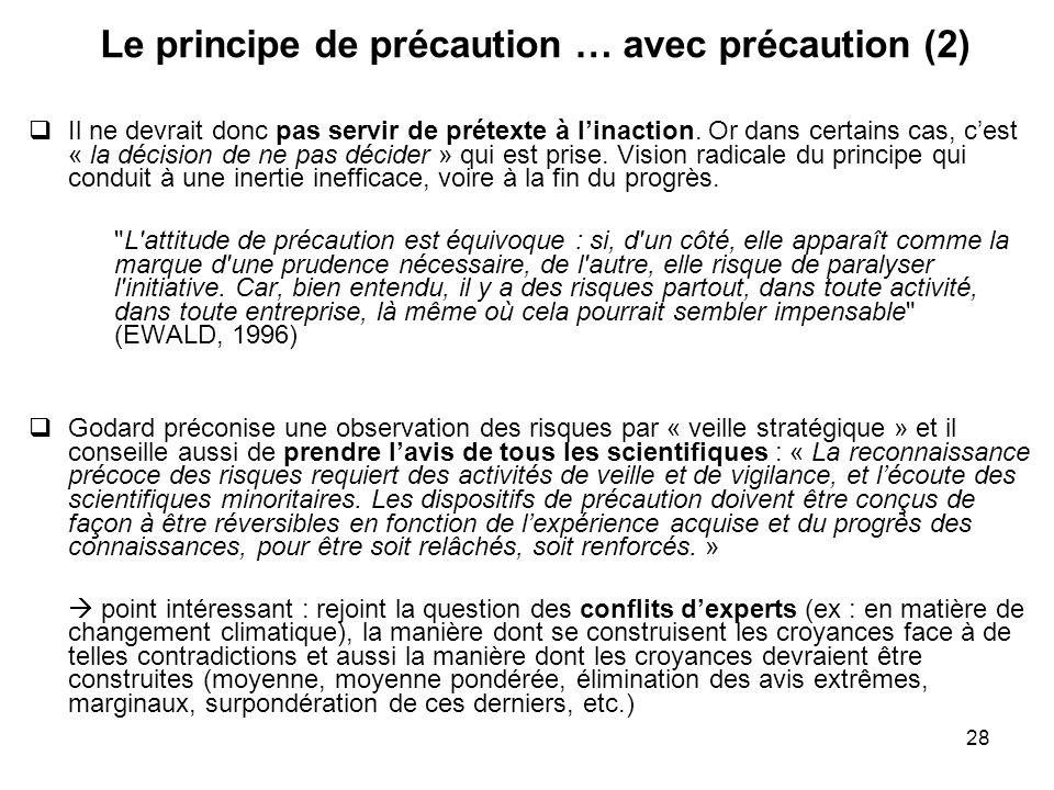 28 Le principe de précaution … avec précaution (2) Il ne devrait donc pas servir de prétexte à linaction. Or dans certains cas, cest « la décision de