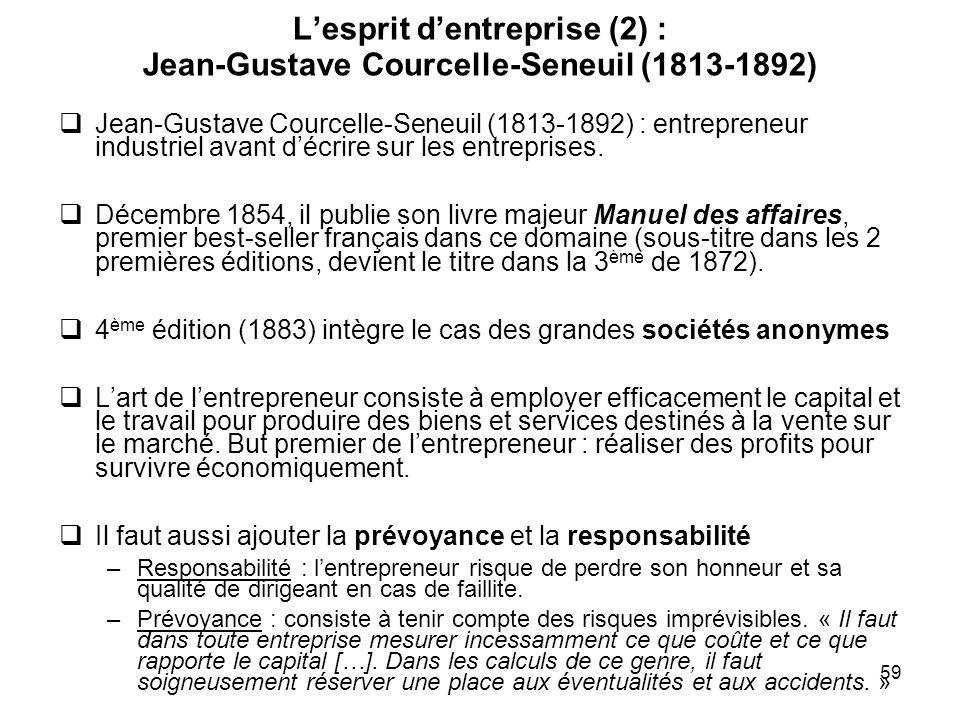 59 Lesprit dentreprise (2) : Jean-Gustave Courcelle-Seneuil (1813-1892) Jean-Gustave Courcelle-Seneuil (1813-1892) : entrepreneur industriel avant déc