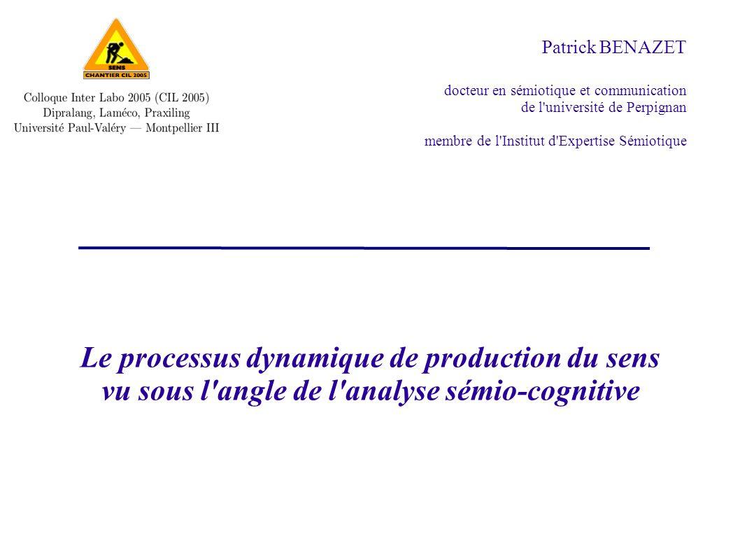 Le processus dynamique de production du sens vu sous l angle de l analyse sémio-cognitive Les lois Les faits Les qualités sont régis par se matérialisent dans Mais la catégorisation phénoménologique obéït à une hiérarchie :