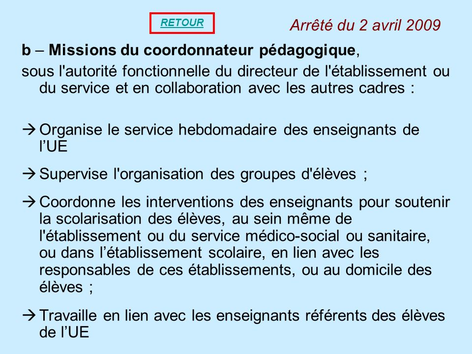 b – Missions du coordonnateur pédagogique, sous l'autorité fonctionnelle du directeur de l'établissement ou du service et en collaboration avec les au