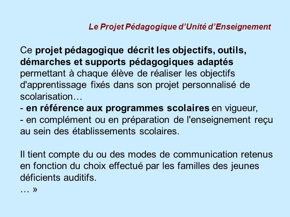 Le Projet Pédagogique dUnité dEnseignement Ce projet pédagogique décrit les objectifs, outils, démarches et supports pédagogiques adaptés permettant à