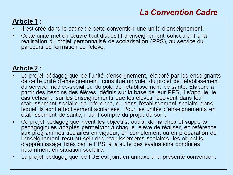 Article 1 : Il est créé dans le cadre de cette convention une unité denseignement. Cette unité met en œuvre tout dispositif denseignement concourant à