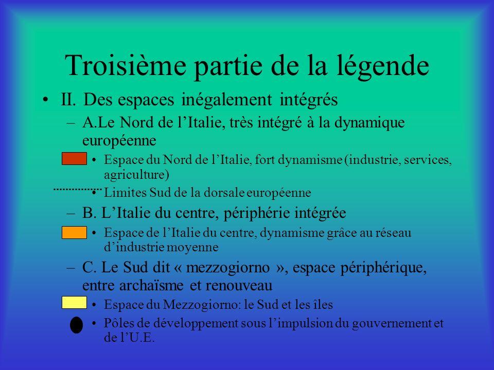 Troisième partie de la légende II. Des espaces inégalement intégrés –A.Le Nord de lItalie, très intégré à la dynamique européenne Espace du Nord de lI