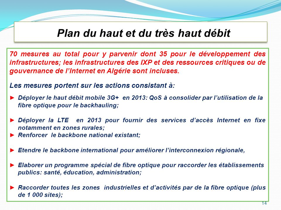 Plan du haut et du très haut débit 70 mesures au total pour y parvenir dont 35 pour le développement des infrastructures; les infrastructures des IXP