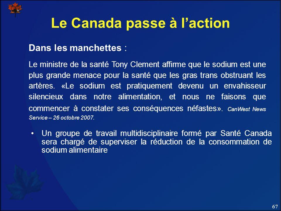67 Le Canada passe à laction Un groupe de travail multidisciplinaire formé par Santé Canada sera chargé de superviser la réduction de la consommation