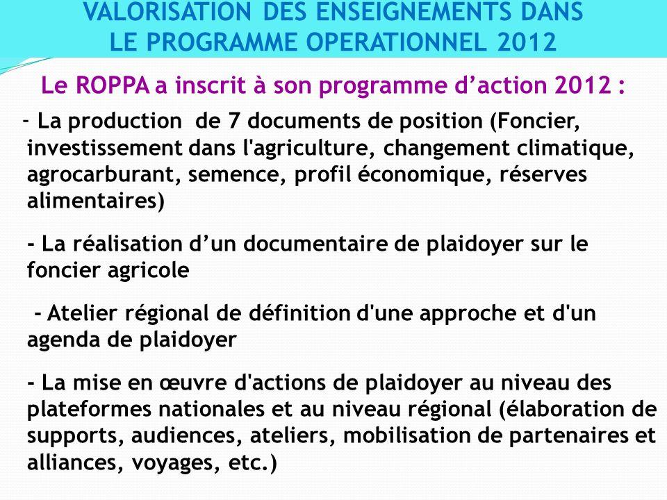Le ROPPA a inscrit à son programme daction 2012 : - La production de 7 documents de position (Foncier, investissement dans l'agriculture, changement c