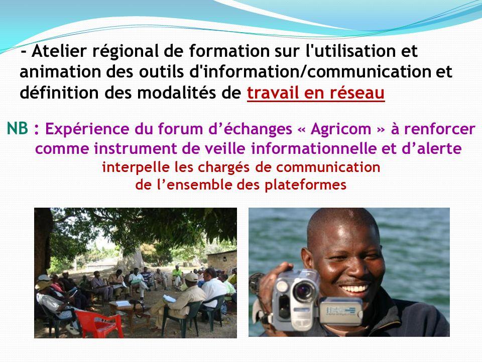 - Atelier régional de formation sur l'utilisation et animation des outils d'information/communication et définition des modalités de travail en réseau