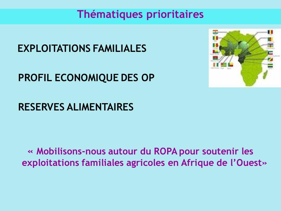 EXPLOITATIONS FAMILIALES PROFIL ECONOMIQUE DES OP RESERVES ALIMENTAIRES « Mobilisons-nous autour du ROPA pour soutenir les exploitations familiales ag