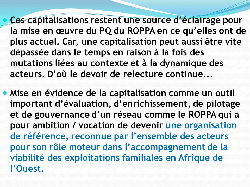 Ces capitalisations restent une source déclairage pour la mise en œuvre du PQ du ROPPA en ce quelles ont de plus actuel.