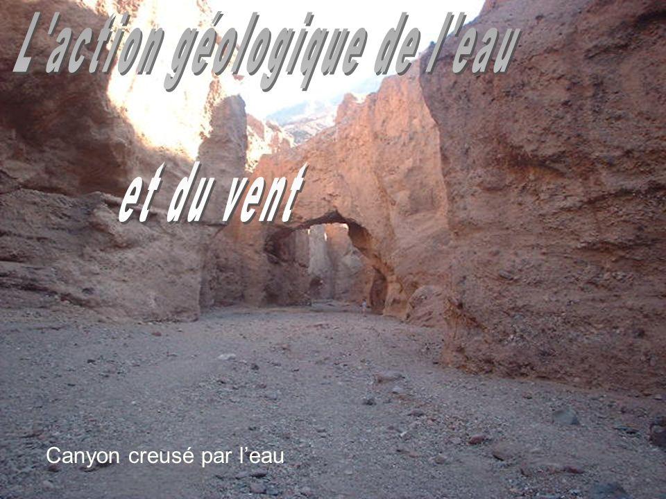 Canyon creusé par leau
