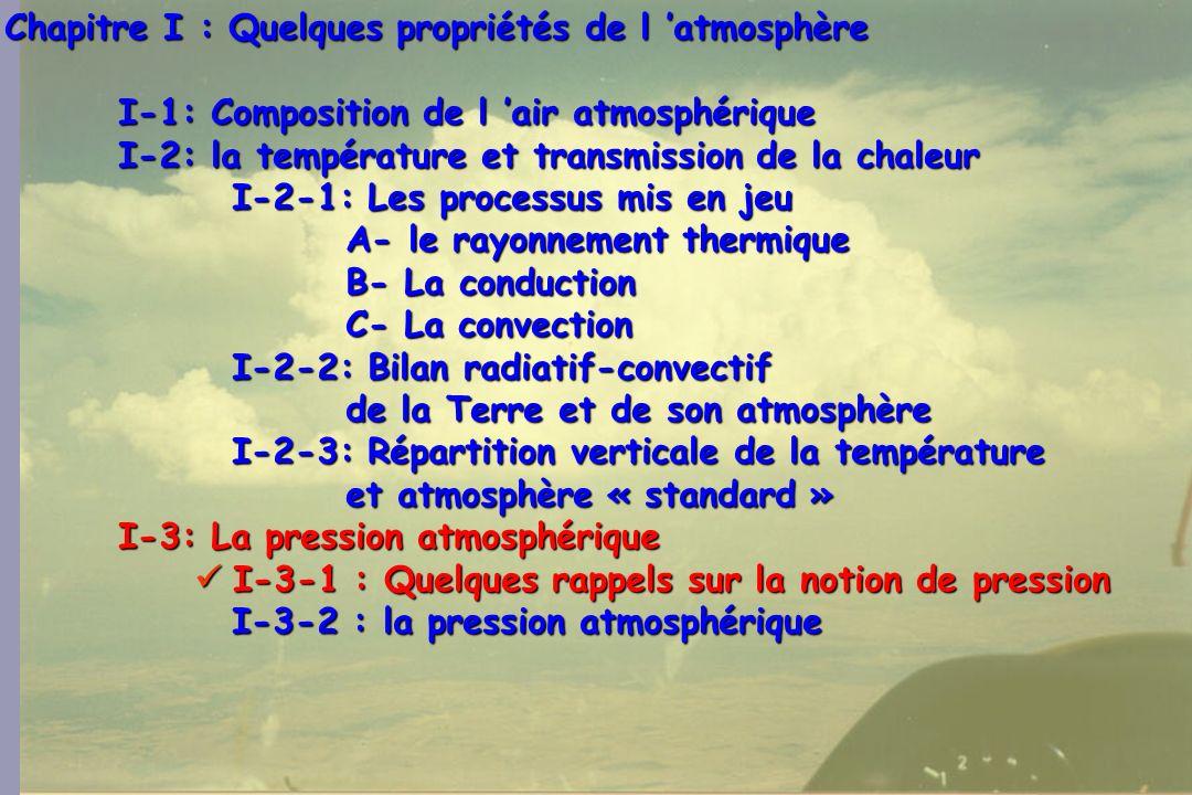 64 Chapitre I : Quelques propriétés de l atmosphère I-1: Composition de l air atmosphérique I-2: la température et transmission de la chaleur I-2-1: L