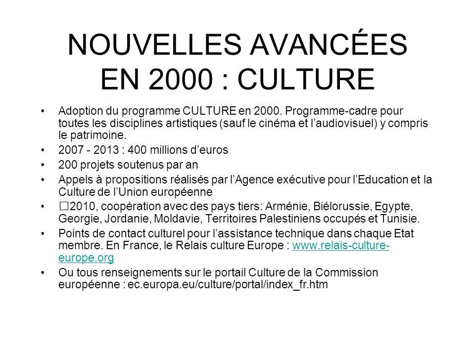 NOUVELLES AVANCÉES EN 2000 : CULTURE Adoption du programme CULTURE en 2000. Programme-cadre pour toutes les disciplines artistiques (sauf le cinéma et