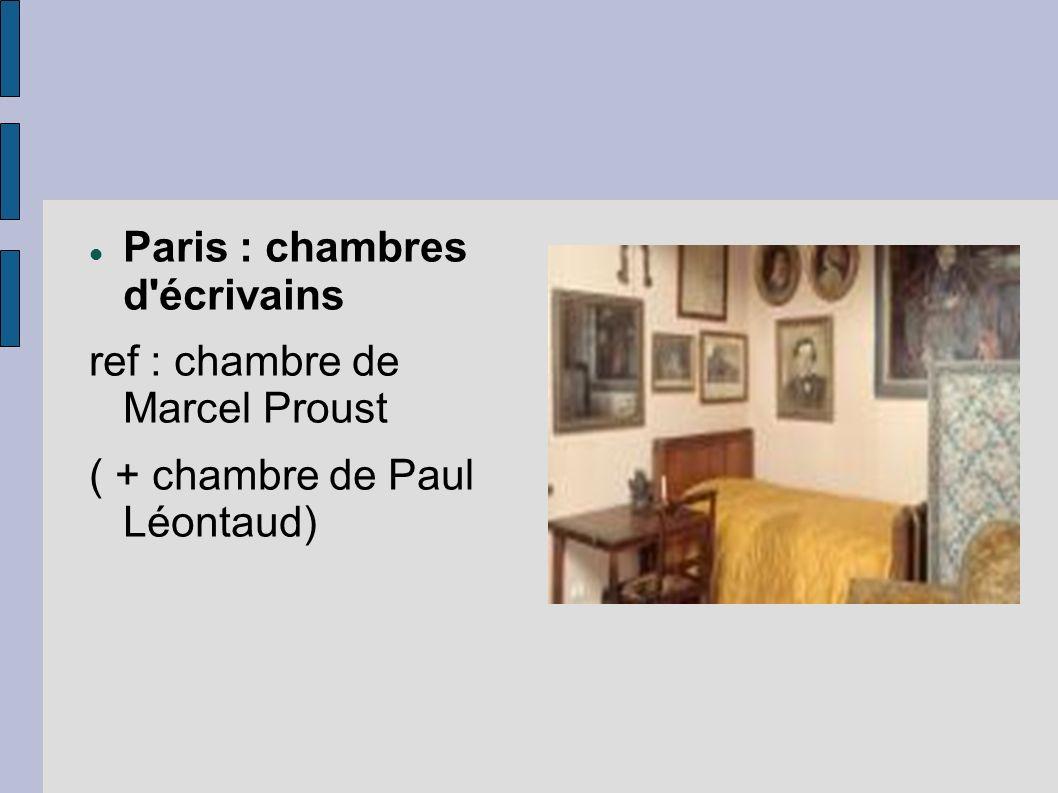 Paris : chambres d'écrivains ref : chambre de Marcel Proust ( + chambre de Paul Léontaud)
