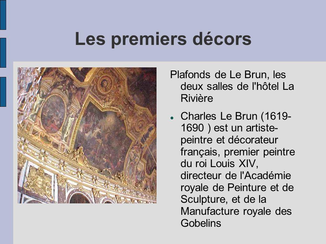 Les premiers décors Plafonds de Le Brun, les deux salles de l'hôtel La Rivière Charles Le Brun (1619- 1690 ) est un artiste- peintre et décorateur fra