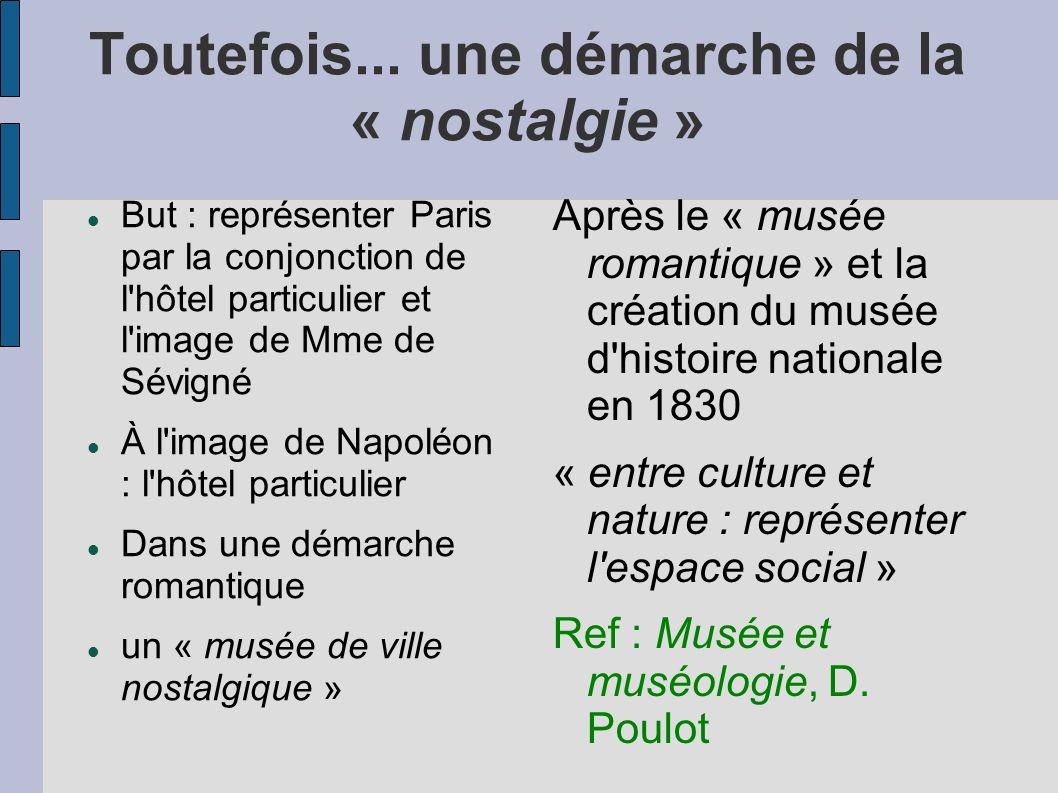 Toutefois... une démarche de la « nostalgie » But : représenter Paris par la conjonction de l'hôtel particulier et l'image de Mme de Sévigné À l'image