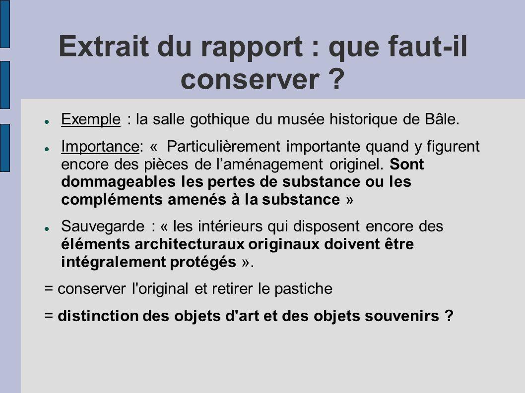 Extrait du rapport : que faut-il conserver ? Exemple : la salle gothique du musée historique de Bâle. Importance: « Particulièrement importante quand