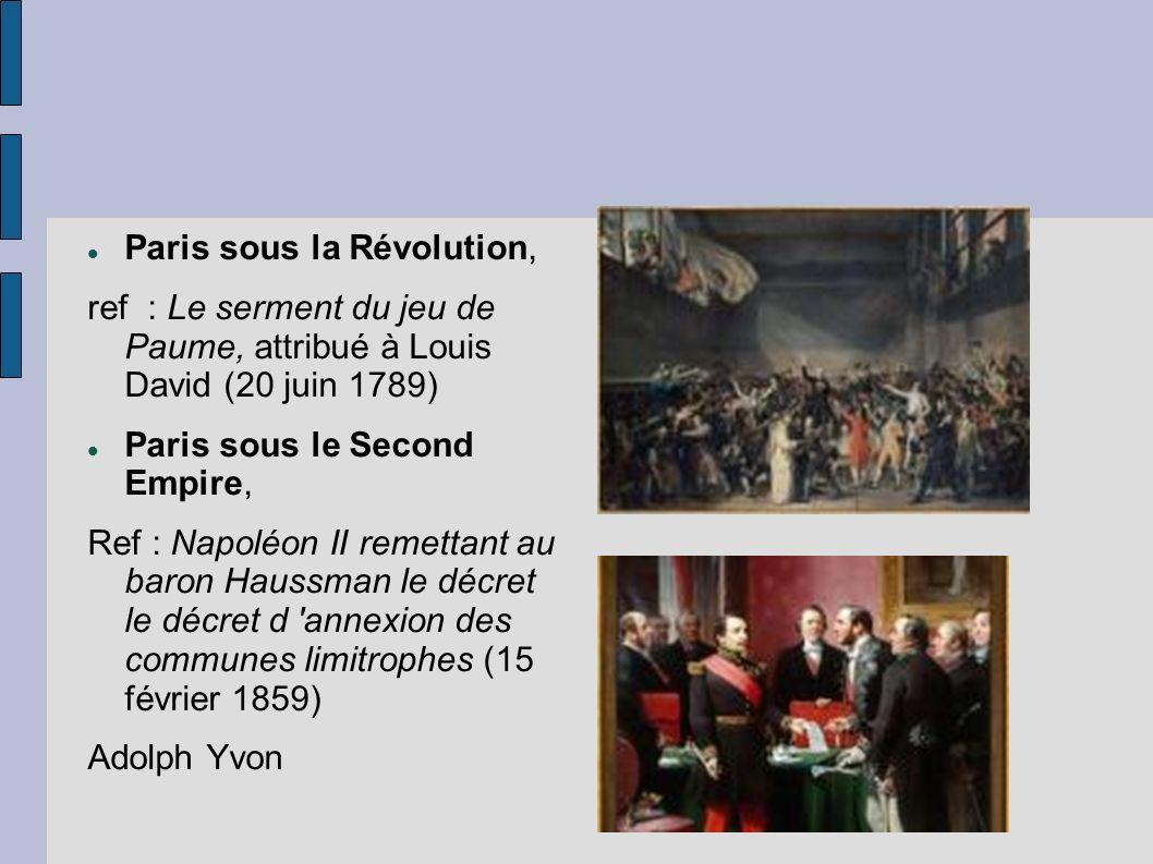 Paris sous la Révolution, ref : Le serment du jeu de Paume, attribué à Louis David (20 juin 1789) Paris sous le Second Empire, Ref : Napoléon II remet