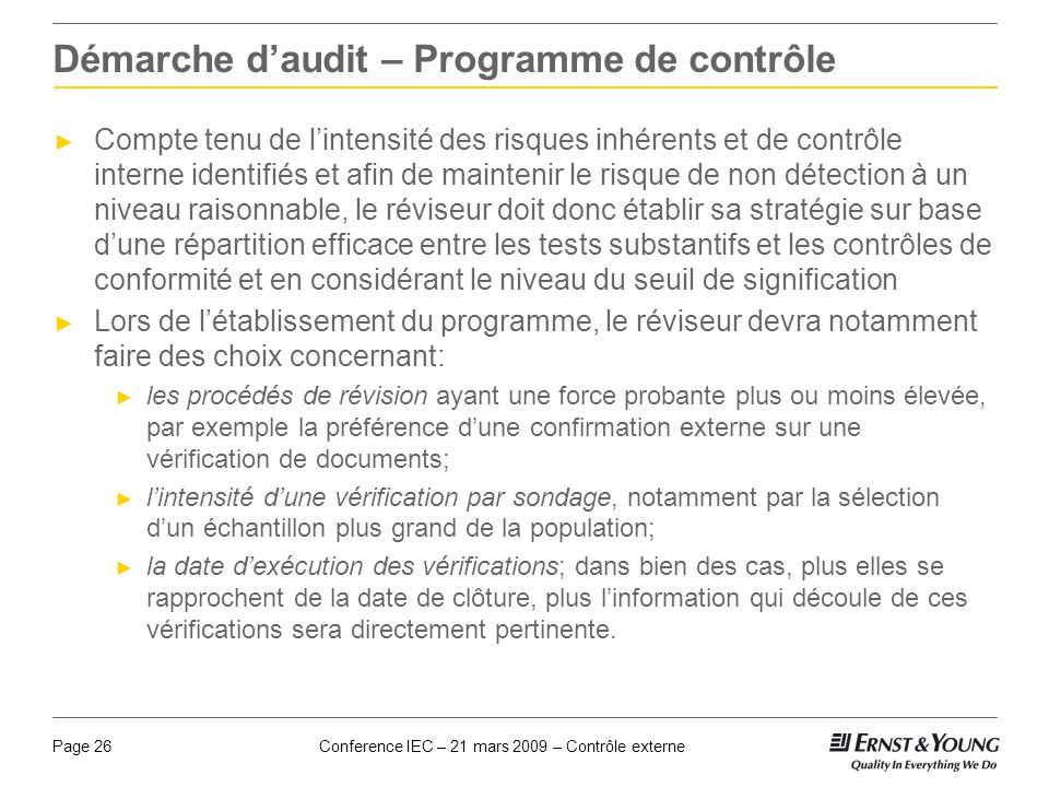 Conference IEC – 21 mars 2009 – Contrôle externePage 26 Démarche daudit – Programme de contrôle Compte tenu de lintensité des risques inhérents et de