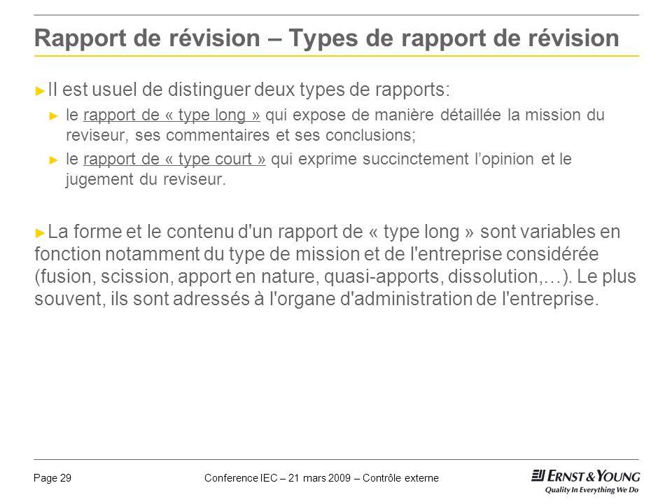 Conference IEC – 21 mars 2009 – Contrôle externePage 29 Rapport de révision – Types de rapport de révision Il est usuel de distinguer deux types de ra