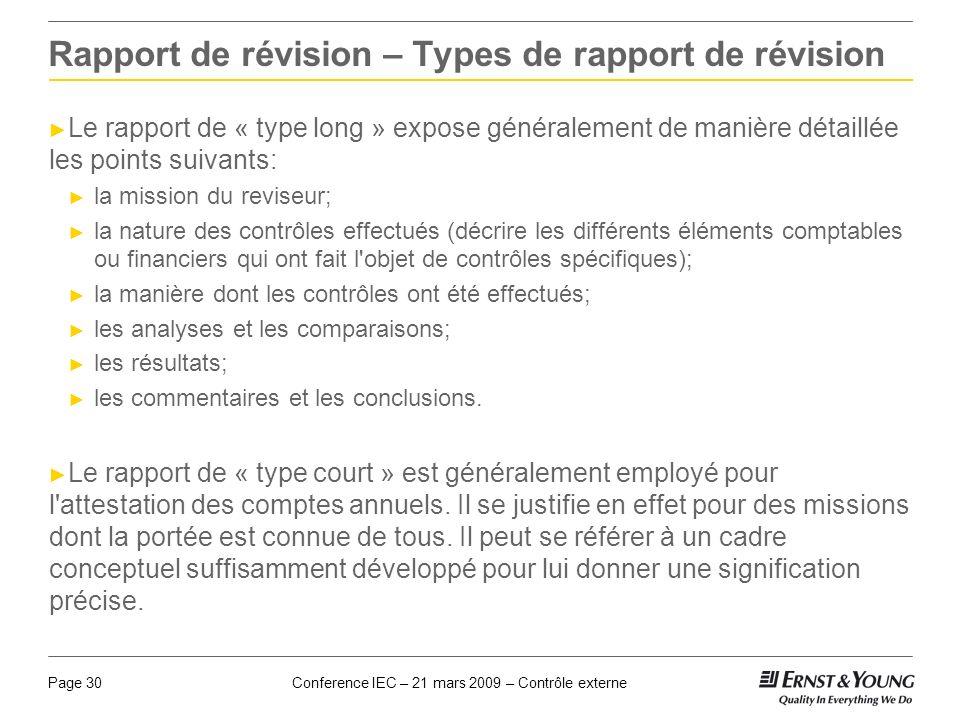 Conference IEC – 21 mars 2009 – Contrôle externePage 30 Rapport de révision – Types de rapport de révision Le rapport de « type long » expose générale