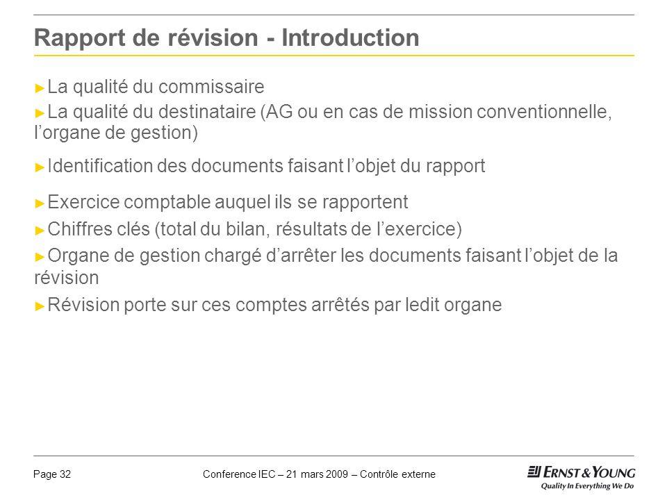 Conference IEC – 21 mars 2009 – Contrôle externePage 32 Rapport de révision - Introduction La qualité du commissaire La qualité du destinataire (AG ou