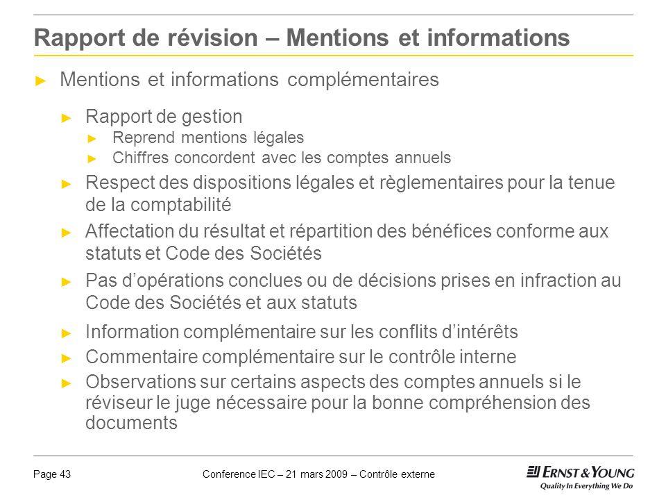 Conference IEC – 21 mars 2009 – Contrôle externePage 43 Rapport de révision – Mentions et informations Mentions et informations complémentaires Rappor