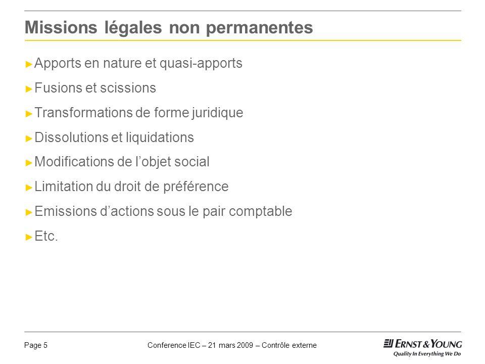 Conference IEC – 21 mars 2009 – Contrôle externePage 5 Missions légales non permanentes Apports en nature et quasi-apports Fusions et scissions Transf