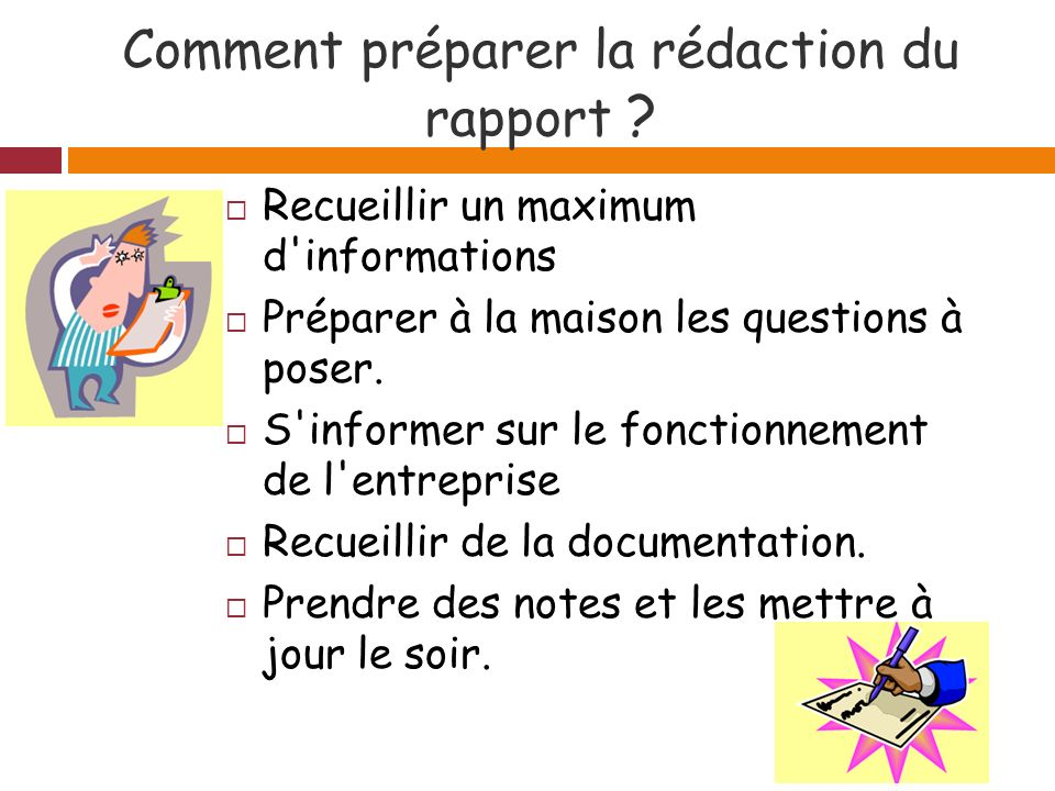 Comment préparer la rédaction du rapport .