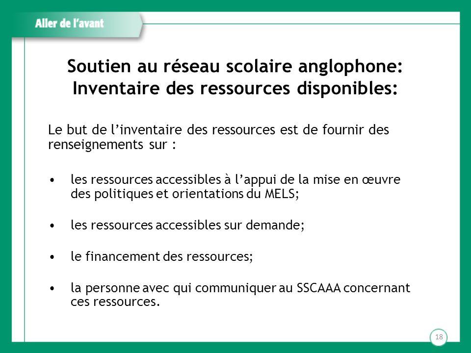 Soutien au réseau scolaire anglophone: Inventaire des ressources disponibles: Le but de linventaire des ressources est de fournir des renseignements s